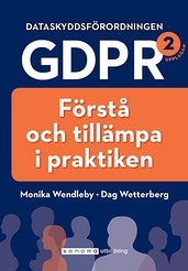 Dataskydds--förordningen GDPR – förstå och tillämpa i praktiken
