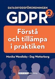 Dataskyddsförordningen GDPR – förstå och tillämpa i praktiken